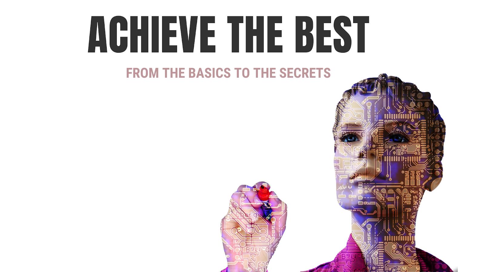 Achieve the best